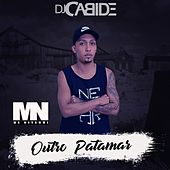 Outra Patamar de DJ Cabide