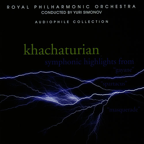Khachaturian: Symphony Highlights from Gayane, Spartacus & Masquerade by Royal Philharmonic Orchestra