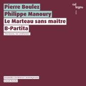 Le Marteau sans maître / B-Partita by Ensemble Orchestral Contemporain