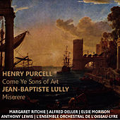 Purcell: Come Ye Songs of Art - Lully: Miserere by Anthony Lewis