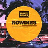 Rowdies by Night Moves
