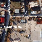 Sense to Me von *67