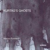 Kurtág's Ghosts by Marino Formenti