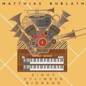 Eight Cylinder Big Band von Matthias Bublath