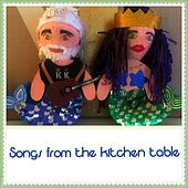 Songs from the Kitchen Table by Maria Doyle Kennedy