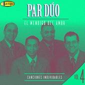 El Mendigo de Amor, Canciones Inolvidables, Vol. 4 de Par Duo