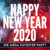Happy New Year 2020: Die Mega Silvester Party von Various Artists