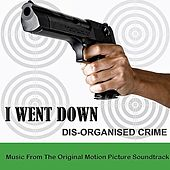 I Went Down: Dis-Organised Crime by Various Artists