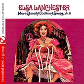 More Bawdy Cockney Songs, Vol. II (Digitally Remastered) by Elsa Lanchester