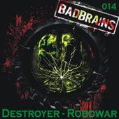 Destroyer - Robowar by Destroyer