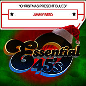 Christmas Present Blues - Single by Jimmy Reed