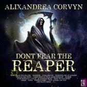 Don't Fear the Reaper by Alixandrea Corvyn