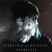 Shameless by Biometrix