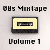 00s Mixtape Vol. 1 by Various Artists