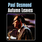 Autumn Leaves by Paul Desmond