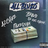 All Blues (feat. AzChike, Bravo the Bagchaser) by 1Take Quan