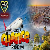 Get a Chance Riddim by Various Artists