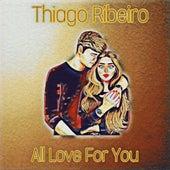 All Love For You de Thiago Ribeiro
