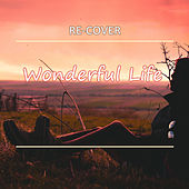 Wonderful Life (Unplugged) by Recover