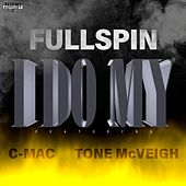 I Do My (feat. C-Mac & Tone McVeigh) de Full Spin
