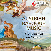 Austrian Baroque Music: The Sound of an Empire von Various Artists