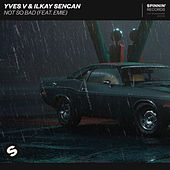 Not So Bad (feat. Emie) by Yves V