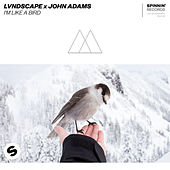 I'm Like A Bird von LVNDSCAPE