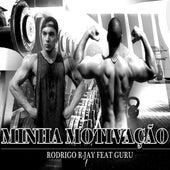Minha Motivação de Rodrigo R-Jay
