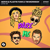 Dare Me by NERVO