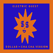 Dollar (Cha Cha Version) by Electric Guest