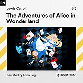 The Adventures of Alice in Wonderland by Bookstream Audiobooks
