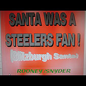 Santa Was A Steelers Fan de Rooney