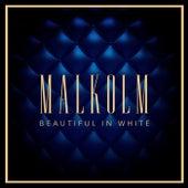 Beautiful in White de Malkolm