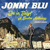 Live in Italy! A Sinatra Anthology (Double Album) de Jonny Blu