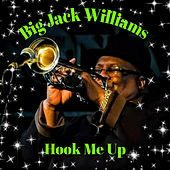 Hook Me Up von Big Jack Williams
