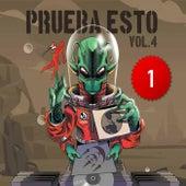 Prueba Esto Vol. 4, Pt.1 by Various Artists