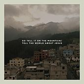 Go Tell It on the Mountain / Tell the World About Jesus (feat. Tobin Shoemate & Joanne Shoemate) von Far-Flung Tin Can