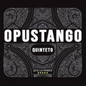 Que Lo Paren by Opustango Quinteto