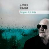 Después de la Lluvia de Andrés Berzosa