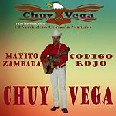 Mayito Zambada  & Codigo Rojo by Chuy Vega