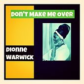 Don't Make Me Over de Dionne Warwick