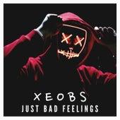 Just Bad Feelings de Xeobs