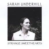 Strange Sweethearts by Sarah Underhill