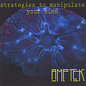 Strategies To Manipulate Your Mind by Amptek