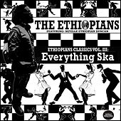 Ethiopians Classics, Vol. 3: Everything Ska by The Ethiopians