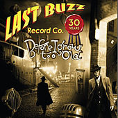 Before I Grow Too Old - Last Buzz Record Co. 30 Years Volume I by Various Artists