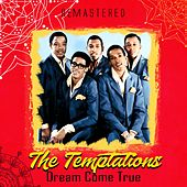 Dream Come True (Remastered) by The Temptations