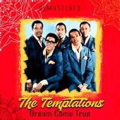 Dream Come True (Remastered) de The Temptations