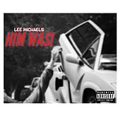 Him Wasi (Skirt It) by Lee Michaels
