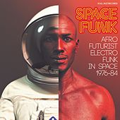 Soul Jazz Records presents SPACE FUNK - Afro-Futurist Electro Funk in Space 1976-84 by Various Artists